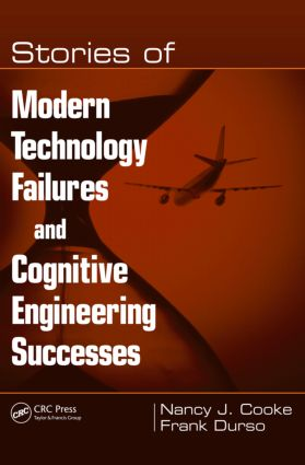Stories of Modern Technology Failures and Cognitive Engineering Successes: 1st Edition (Paperback) book cover