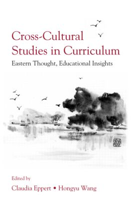 Cross-Cultural Studies in Curriculum: Eastern Thought, Educational Insights book cover