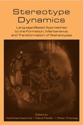 Stereotype Dynamics: Language-Based Approaches to the Formation, Maintenance, and Transformation of Stereotypes (Paperback) book cover