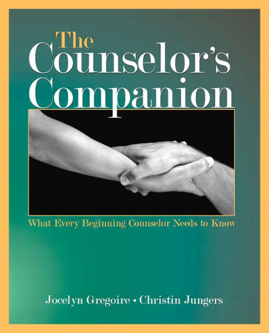 The Counselor's Companion: What Every Beginning Counselor Needs to Know, 1st Edition (Hardback) book cover