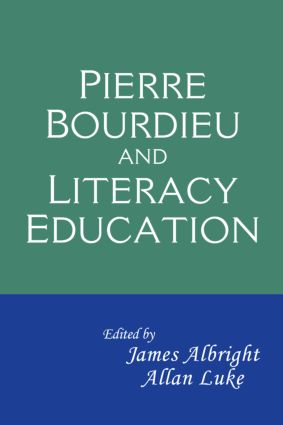 Pierre Bourdieu and Literacy Education (Hardback) book cover