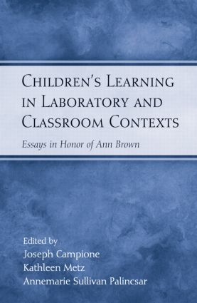 Children's Learning in Laboratory and Classroom Contexts: Essays in Honor of Ann Brown book cover