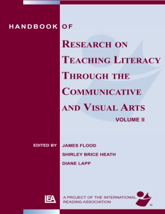 Handbook of Research on Teaching Literacy Through the Communicative and Visual Arts, Volume II: A Project of the International Reading Association (Paperback) book cover
