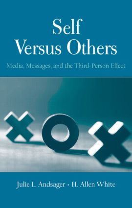 Self Versus Others: Media, Messages, and the Third-Person Effect (Hardback) book cover