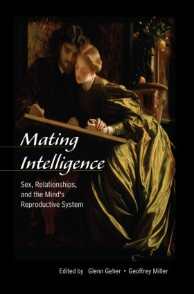 Mating Intelligence: Sex, Relationships, and the Mind's Reproductive System (Paperback) book cover