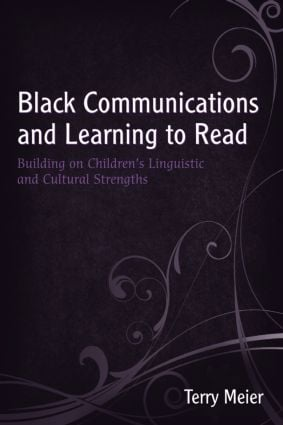 Black Communications and Learning to Read: Building on Children's Linguistic and Cultural Strengths (Hardback) book cover