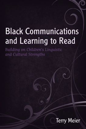 Black Communications and Learning to Read: Building on Children's Linguistic and Cultural Strengths, 1st Edition (Paperback) book cover