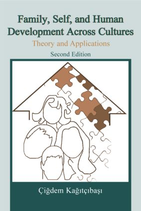 Family, Self, and Human Development Across Cultures: Theory and Applications, Second Edition, 2nd Edition (Paperback) book cover