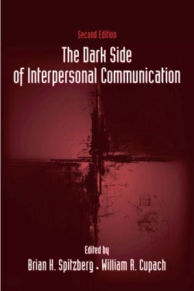 The Dark Side of Interpersonal Communication: 2nd Edition (Hardback) book cover
