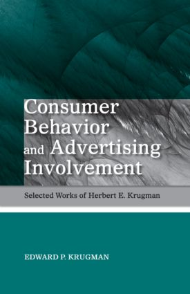 Consumer Behavior and Advertising Involvement: Selected Works of Herbert E. Krugman (Hardback) book cover
