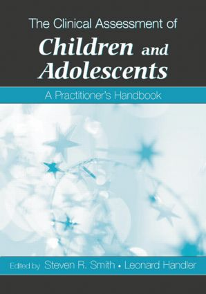 The Clinical Assessment of Children and Adolescents: A Practitioner's Handbook (Hardback) book cover