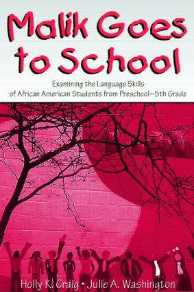 Malik Goes to School: Examining the Language Skills of African American Students From Preschool-5th Grade (Paperback) book cover