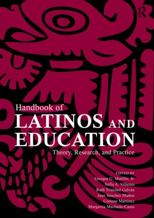 Handbook of Latinos and Education: Theory, Research, and Practice (Paperback) book cover