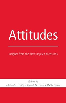 Attitudes: Insights from the New Implicit Measures (Hardback) book cover
