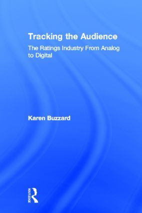 Tracking the Audience: The Ratings Industry From Analog to Digital, 1st Edition (Hardback) book cover