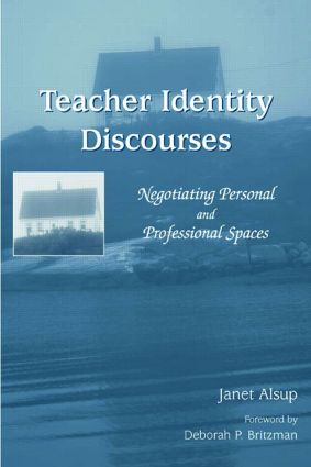 Teacher Identity Discourses: Negotiating Personal and Professional Spaces book cover