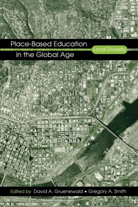 Place-Based Education in the Global Age: Local Diversity, 1st Edition (Paperback) book cover