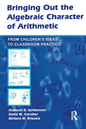 Bringing Out the Algebraic Character of Arithmetic: From Children's Ideas To Classroom Practice book cover