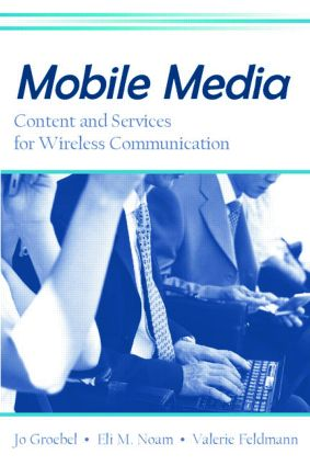 Mobile Media: Content and Services for Wireless Communications (Paperback) book cover