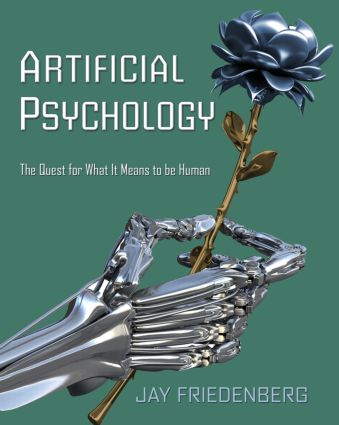 Artificial Psychology: The Quest for What It Means to Be Human (Paperback) book cover