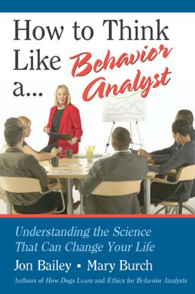 How to Think Like a Behavior Analyst: Understanding the Science That Can Change Your Life (Paperback) book cover
