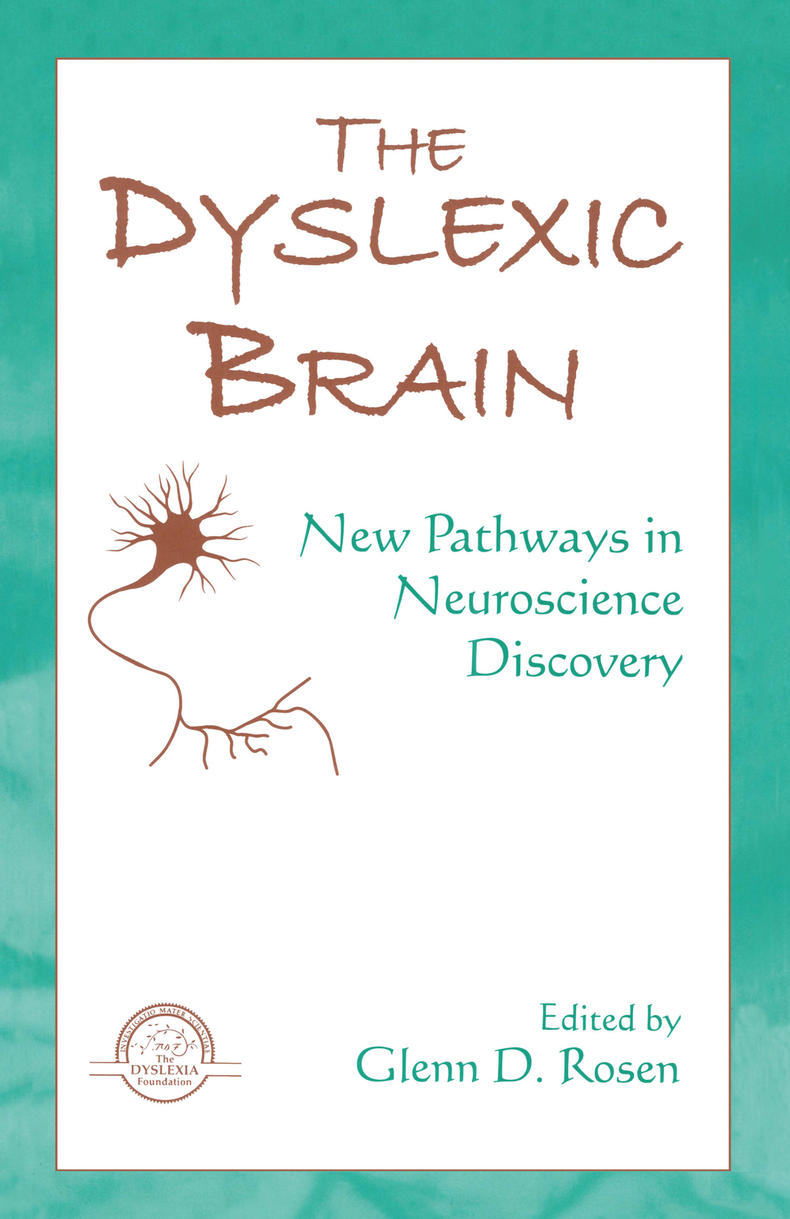 The Dyslexic Brain: New Pathways in Neuroscience Discovery (Hardback) book cover