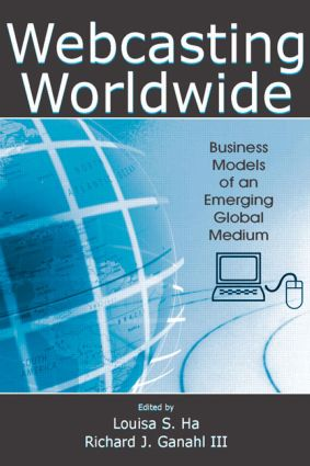 Webcasting Worldwide: Business Models of an Emerging Global Medium (Paperback) book cover