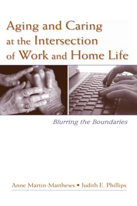 Aging and Caring at the Intersection of Work and Home Life