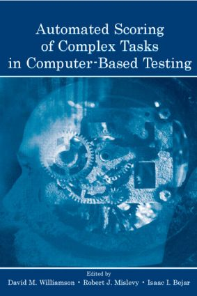 Automated Scoring of Complex Tasks in Computer-Based Testing: 1st Edition (Paperback) book cover