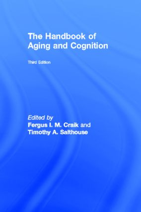 The Handbook of Aging and Cognition: Third Edition (Hardback) book cover