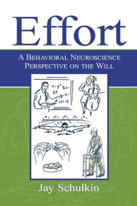 Effort: A Behavioral Neuroscience Perspective on the Will, 1st Edition (Hardback) book cover