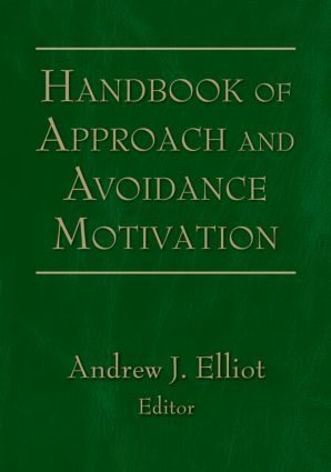 Handbook of Approach and Avoidance Motivation: 1st Edition (e-Book) book cover