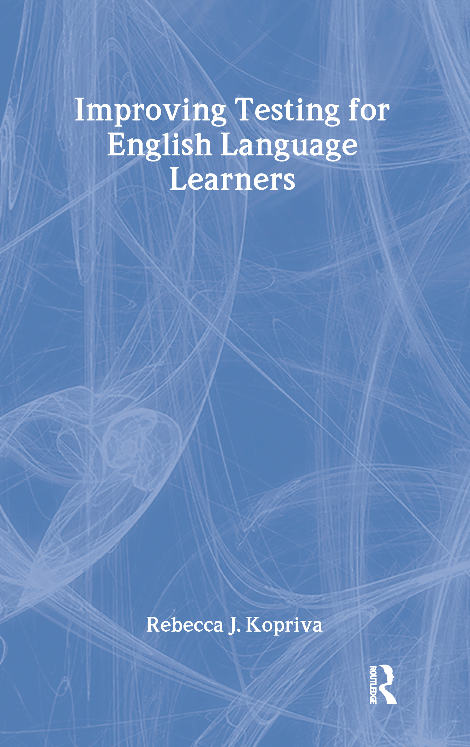 Improving Testing For English Language Learners: 1st Edition (Hardback) book cover