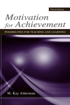 Motivation for Achievement: Possibilities for Teaching and Learning, 3rd Edition (Paperback) book cover