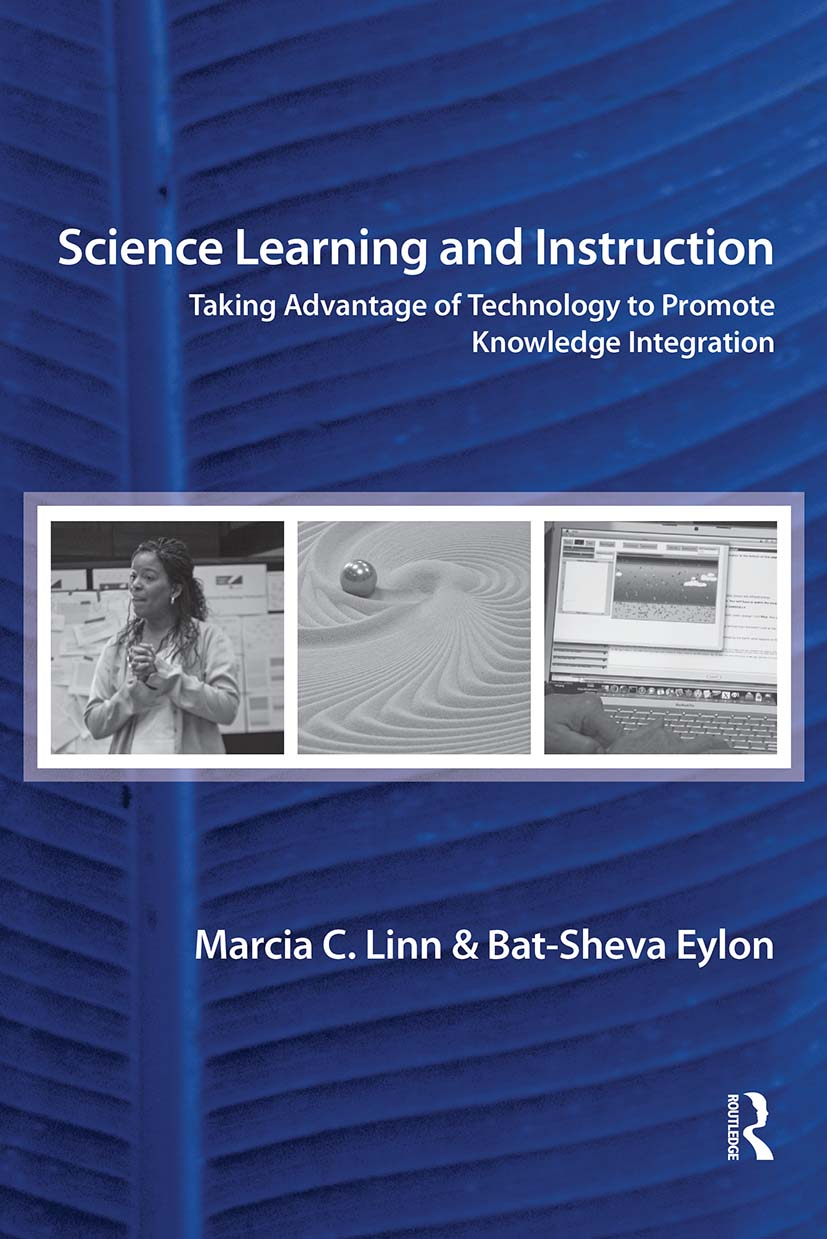 Science Learning and Instruction: Taking Advantage of Technology to Promote Knowledge Integration (Paperback) book cover