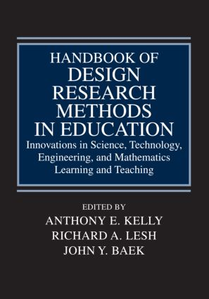 Handbook of Design Research Methods in Education: Innovations in Science, Technology, Engineering, and Mathematics Learning and Teaching (Hardback) book cover