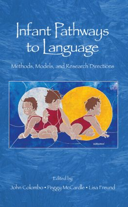 Infant Pathways to Language: Methods, Models, and Research Directions (Hardback) book cover