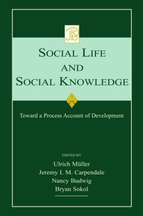 Social Life and Social Knowledge: Toward a Process Account of Development (Hardback) book cover