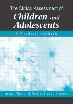 The Clinical Assessment of Children and Adolescents: A Practitioner's Handbook (Paperback) book cover