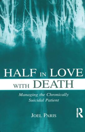 Half in Love With Death: Managing the Chronically Suicidal Patient (Paperback) book cover