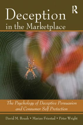 Deception In The Marketplace: The Psychology of Deceptive Persuasion and Consumer Self-Protection, 1st Edition (Hardback) book cover