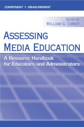 Assessing Media Education: A Resource Handbook for Educators and Administrators: Component 1: Measurement, 1st Edition (Paperback) book cover