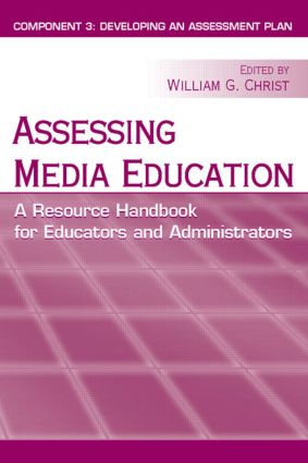 Assessing Media Education: A Resource Handbook for Educators and Administrators: Component 3: Developing an Assessment Plan, 1st Edition (Paperback) book cover