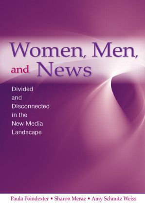 Women, Men and News: Divided and Disconnected in the News Media Landscape (Paperback) book cover