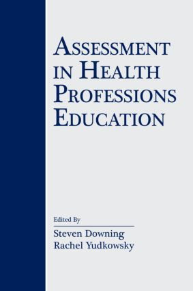 Assessment in Health Professions Education (Paperback) book cover