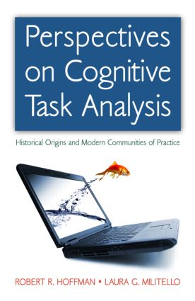 Perspectives on Cognitive Task Analysis: Historical Origins and Modern Communities of Practice (Hardback) book cover