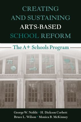 Creating and Sustaining Arts-Based School Reform: The A+ Schools Program (Paperback) book cover