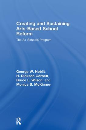 Creating and Sustaining Arts-Based School Reform: The A+ Schools Program, 1st Edition (Hardback) book cover