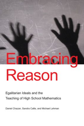 Embracing Reason: Egalitarian Ideals and the Teaching of High School Mathematics (e-Book) book cover