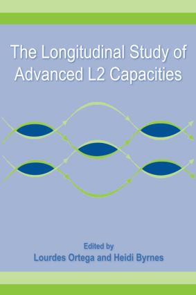 The Longitudinal Study of Advanced L2 Capacities (Hardback) book cover
